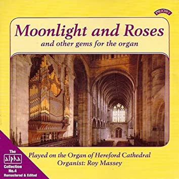 Alpha Collection Vol 4: Moonlight and Roses, And Other Gems for the Organ