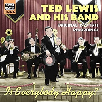 Lewis, Ted: Is Everybody Happy? (1923-1931)