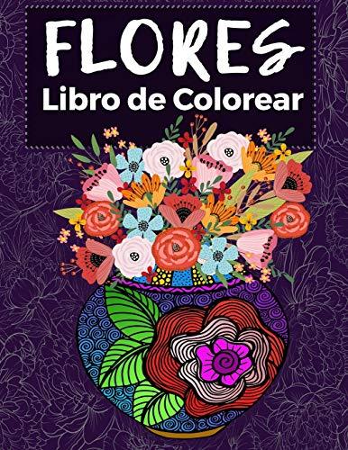 Flores Libro de Colorear: 50 originales Flores y jarrones diseños para adultos y adolescentes, sencillo acto de liberación cotidiana