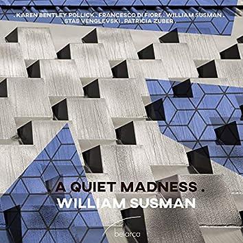 Susman: A Quiet Madness