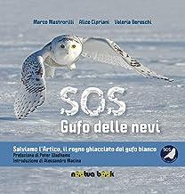 SOS gufo delle nevi. Salviamo l'artico, il regno ghiacciato del gufo bianco
