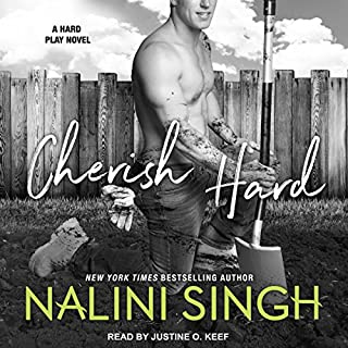 Cherish Hard     Hard Play Series, Book 1              By:                                                                                                                                 Nalini Singh                               Narrated by:                                                                                                                                 Justine O. Keef                      Length: 9 hrs and 50 mins     124 ratings     Overall 4.4