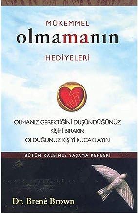 Mükemmel Olmamanin Hediyeleri: Bütün Kalbinle Yasama Rehberi