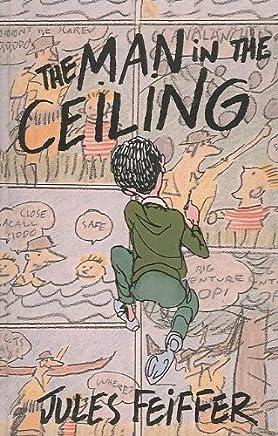 The Man in the Ceiling (Michael Di Capua Books)