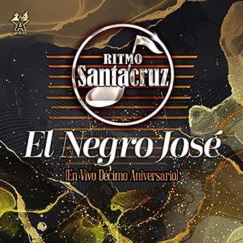 El Negro José (En Vivo Décimo Aniversario)