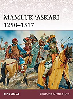 Mamluk 'Askari 1250–1517 (Warrior Book 173) by [David Nicolle, Peter Dennis]