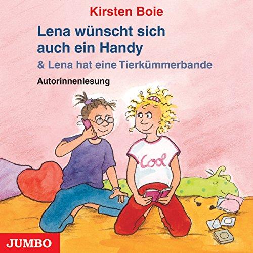 Lena wünscht sich auch ein Handy / Lena hat eine Tierkümmerbande Titelbild