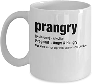 Best Funny Prangry Coffee & Tea Gift Mug, Good Gifts for Pregnant Wife, Mother, Sister, Lady and other Women