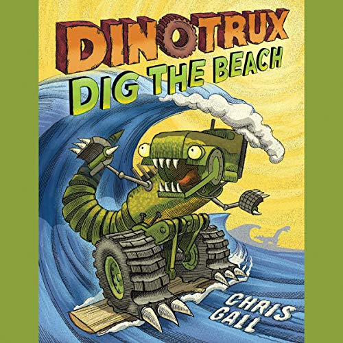Dinotrux Dig the Beach audiobook cover art