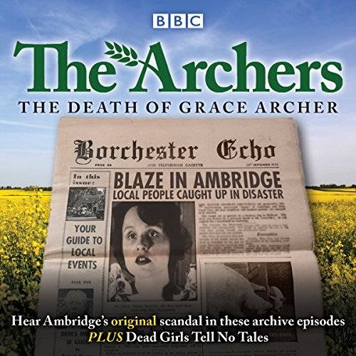 The Archers: The Death of Grace Archer audiobook cover art