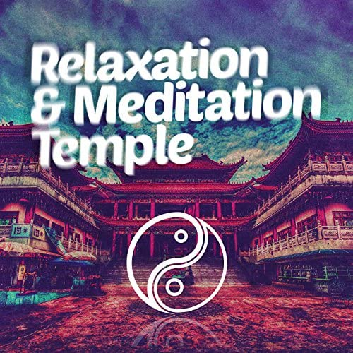 Relaxation Music, Relax Music Temple & Relaxation and Meditation