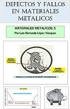 Defectos y fallos en elementos metálicos (Materiales Metálicos nº 5) (Spanish Edition)