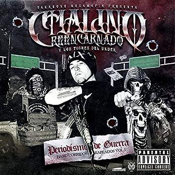 Chalino Reencarnado y Los Tigres del Under. Periodismo de Guerra, Hard Corridos Rapeados Vol. 1