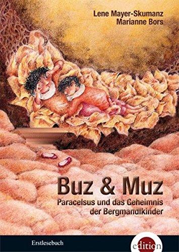 Buz & Muz: Paracelsus und das Geheimnis der Bergmandlkinder