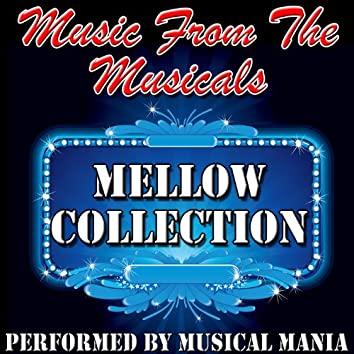 Music from the Musicals: Mellow Collection