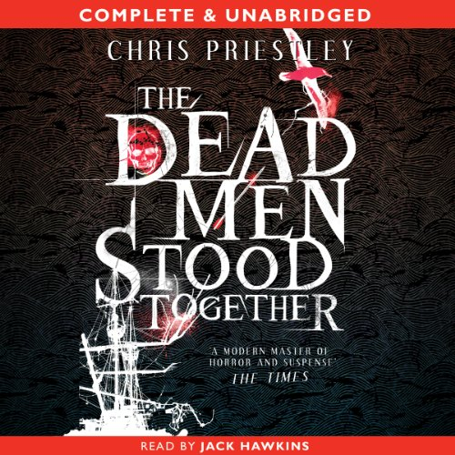 The Dead Men Stood Together                   By:                                                                                                                                 Chris Priestley                               Narrated by:                                                                                                                                 Jack Hawkins                      Length: 3 hrs and 49 mins     1 rating     Overall 5.0