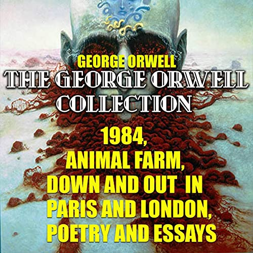 『The George Orwell Collection: 1984, Animal Farm, Down and Out in Paris and London. Poetry and Essays』のカバーアート