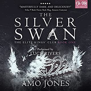 The Silver Swan     The Elite Kings' Club, Book 1              By:                                                                                                                                 Amo Jones                               Narrated by:                                                                                                                                 Lucy Rivers                      Length: 9 hrs and 36 mins     7 ratings     Overall 4.4