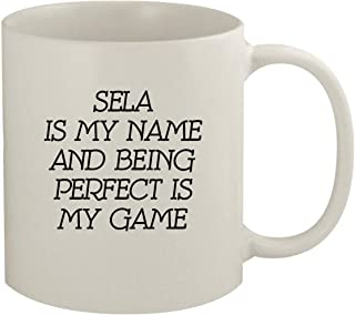 Sela Is My Name And Being Perfect Is My Game - 11oz Coffee Mug, White