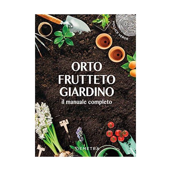 Orto, frutteto, giardino. Il manuale completo 1 spesavip