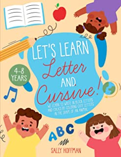 Let's Learn Letters and Cursive!: We Learn to Write in Italics, Coloring and Following the Hatches. for Children Aged 4 to...