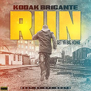 Run (Get Ya Big Homie)