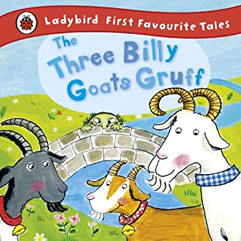 The Three Billy Goats Gruff  First Favourite Tales