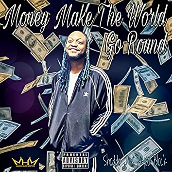 Money Make The World Go Round