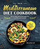 The UK Mediterranean Diet Cookbook: Quick and Tasty Recipes For Family and Friends incl. Side Dishes, Desserts and More (English Edition)