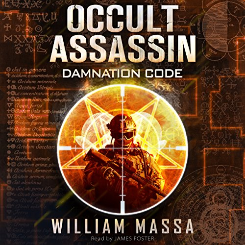 Occult Assassin #1: Damnation Code                   By:                                                                                                                                 William Massa                               Narrated by:                                                                                                                                 James Foster                      Length: 4 hrs and 32 mins     96 ratings     Overall 4.0