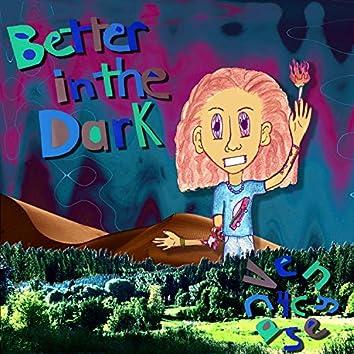 Better in the Dark