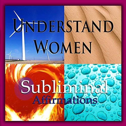 Understand Women Subliminal Affirmations audiobook cover art