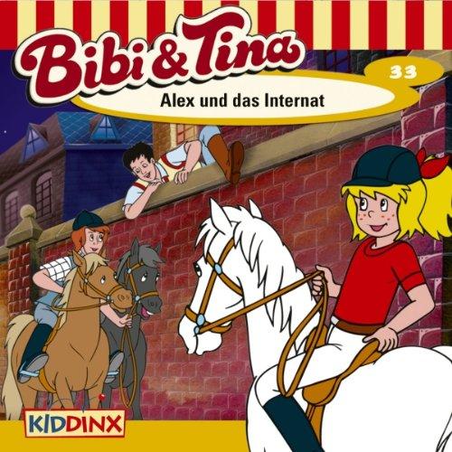 Alex und das Internat (Bibi und Tina 33) Titelbild