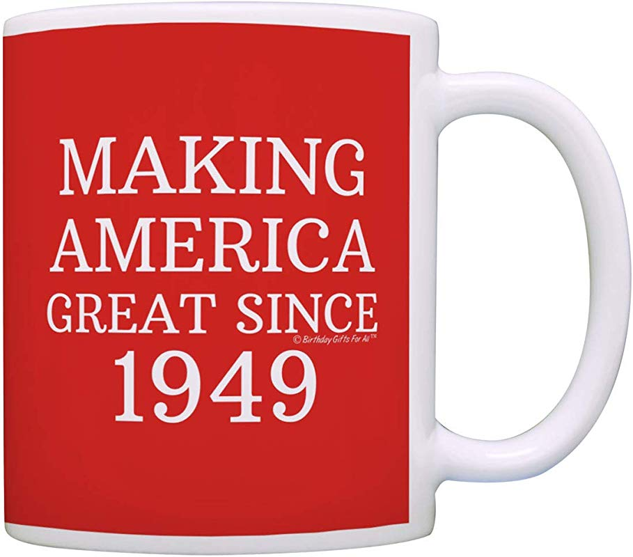 70th Birthday Gifts For All Making America Great Since 1949 Birthday Mug Birthday Gifts Coffee Mug Tea Cup Red