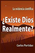 ¿EXISTE DIOS RELAMENTE?: LA EVIDENCIA CIENTÍFICA (LA QUÍMICA DE LAS ENFERMEDADES) (Spanish Edition)
