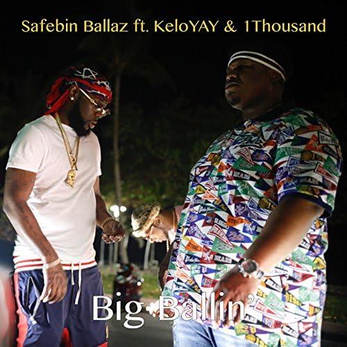 Safebin Ballaz feat. KeloYAY & 1Thousand