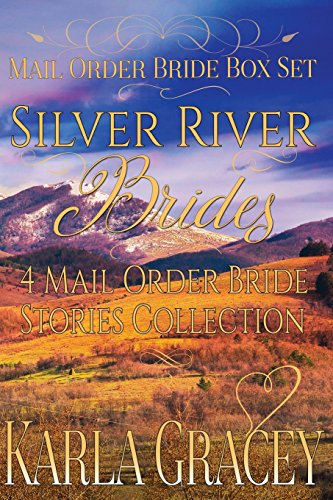 Mail Order Bride Box Set - Silver River Brides - 4 Mail Order Bride Stories Coll: Clean and Wholesome Historical Inspirational Western Romance Box Set Bundle