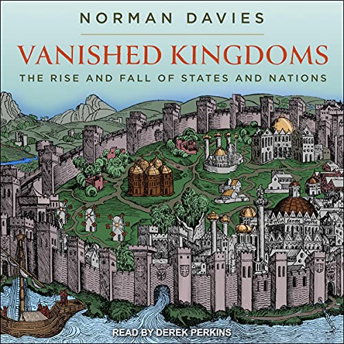 Vanished Kingdoms Audiobook By Norman Davies cover art