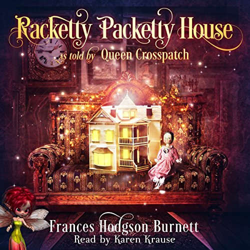 Racketty-Packetty House, as Told by Queen Crosspatch audiobook cover art