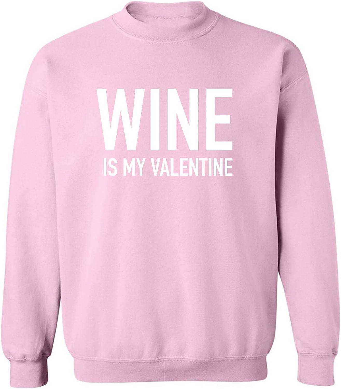 Wine Is My Valentine Crewneck Sweatshirt