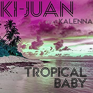 Tropical Baby (feat. Kalenna)