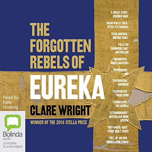 The Forgotten Rebels of Eureka Audiobook By Clare Wright cover art