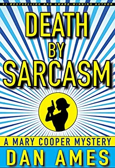Death by Sarcasm: (A Hardboiled Private Investigator Mystery Series) (Mary Cooper Mysteries Book 1) by [Dan Ames]