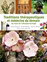 Traditions thérapeutiques et médecine de demain par Fleurentin