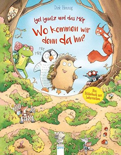 Igel Ignatz und das Möp. Wo kommen wir denn da hin?: Ein Bilderbuch mit Labyrinthen