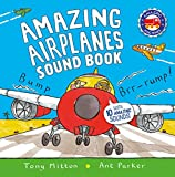 Amazing Airplanes Sound Book: A very noisy book (Amazing Machines)