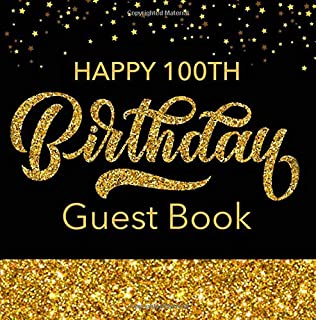 Happy 100th Birthday Guest Book: Black & Gold Message Book For Birthday Party Celebration Keepsake Gift