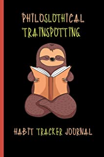 Philoslothical Trainspotting Habit Tracker Journal: Undated Weekly Tracker - Get Your Life Organized and Productive Hassle Free