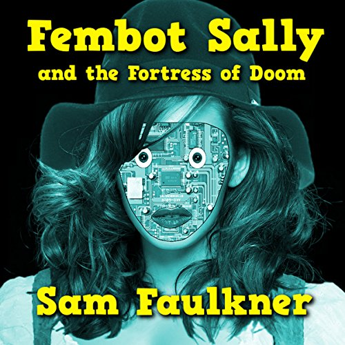 Fembot Sally and the Fortress of Doom (Fembot Sally Book 2) Titelbild