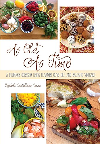As Old As Time: A Culinary Odyssey Using Flavored Olive Oils and Balsamic Vinegars